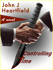 Heartfield's Novel Controlling Time a cross between Phillip Dick and Jason Bourne